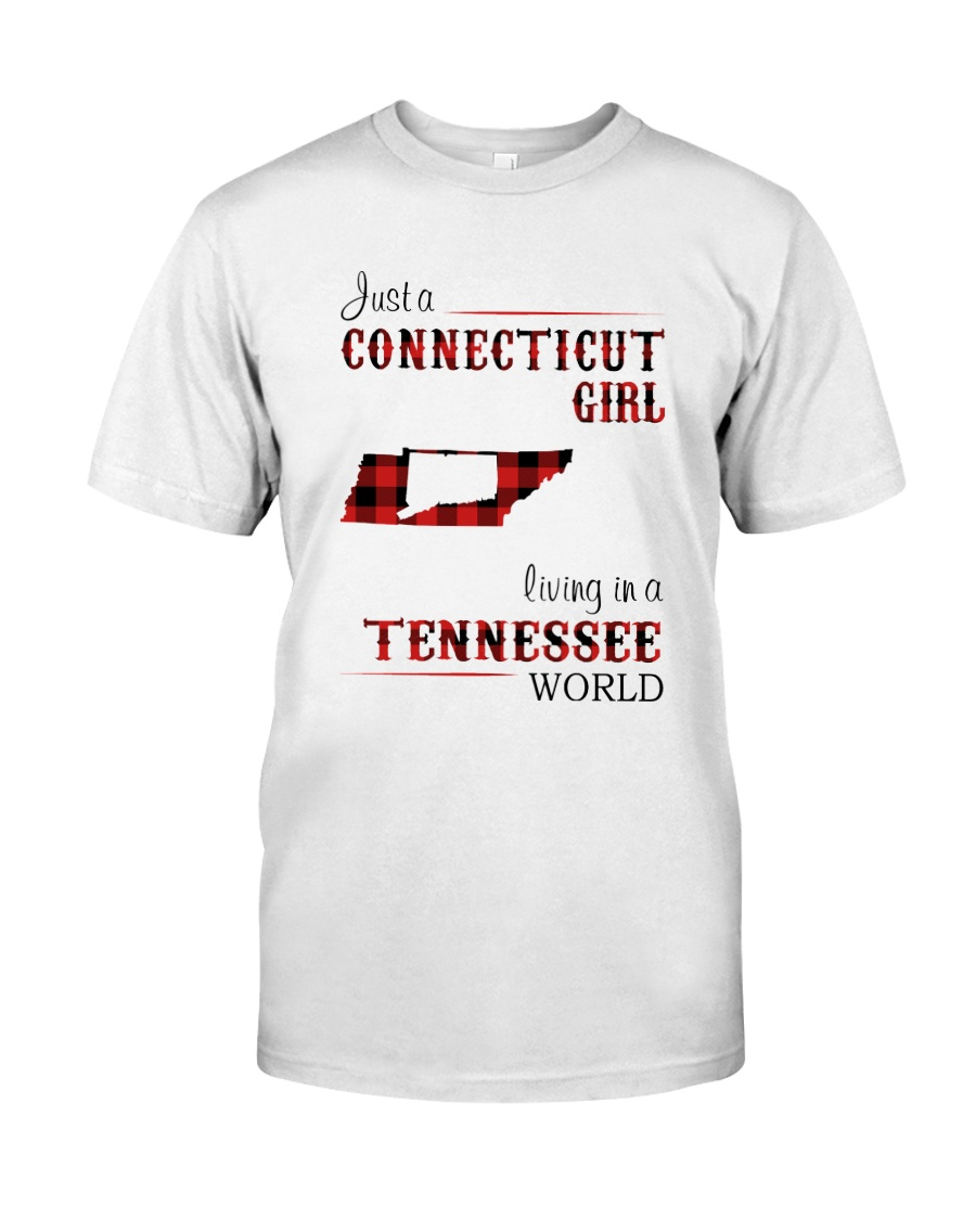CONNECTICUT GIRL LIVING IN TENNESSEE WORLD Classic T-Shirt