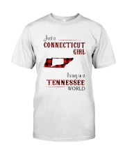 CONNECTICUT GIRL LIVING IN TENNESSEE WORLD Classic T-Shirt front