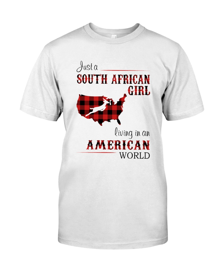 SOUTH AFRICAN GIRL LIVING IN AMERICAN WORLD Classic T-Shirt
