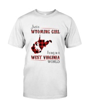 WYOMING GIRL LIVING IN WEST VIRGINIA WORLD Classic T-Shirt front
