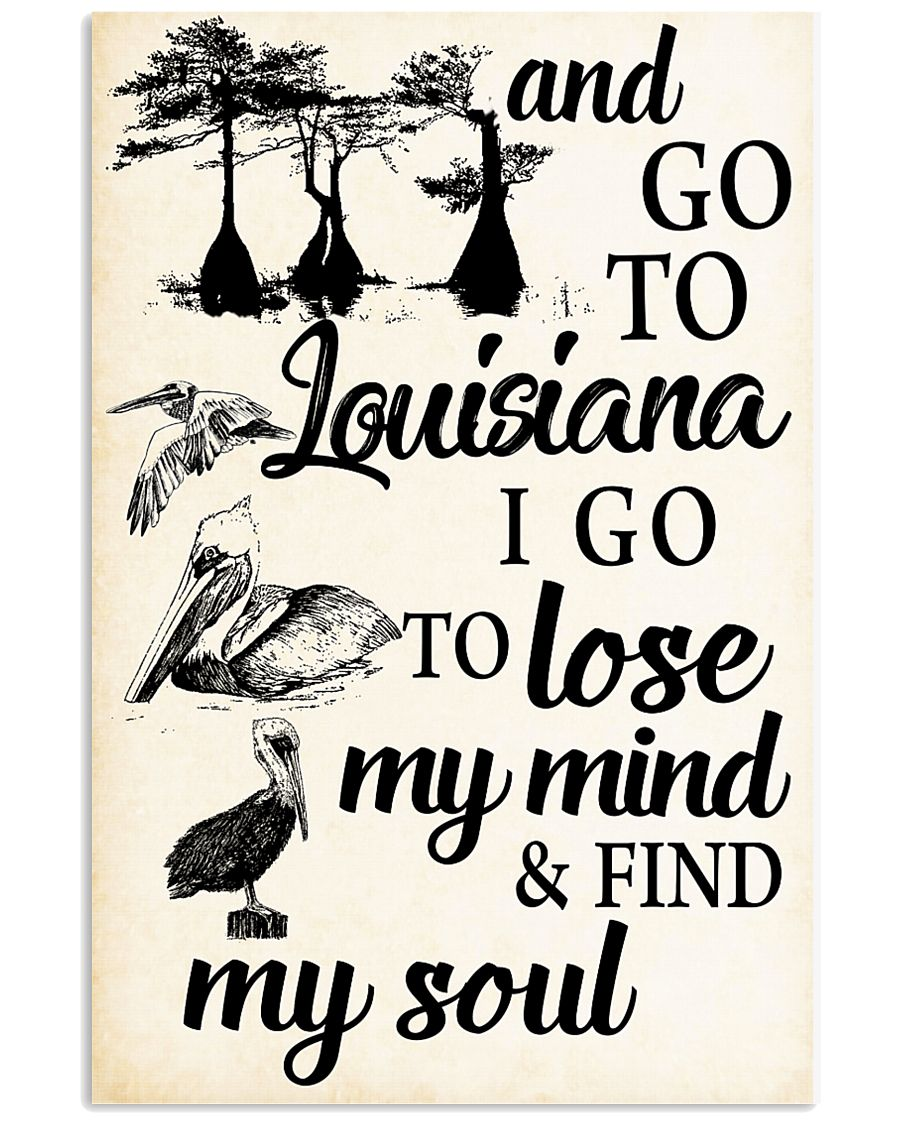 GO TO LOUISIANA I GO TO LOSE MY MIND FIND MY SOUL 11x17 Poster