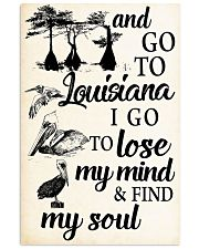 GO TO LOUISIANA I GO TO LOSE MY MIND FIND MY SOUL 11x17 Poster front