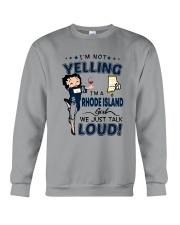 I'M A RHODE ISLAND GIRL WE JUST TALK LOUD Crewneck Sweatshirt thumbnail