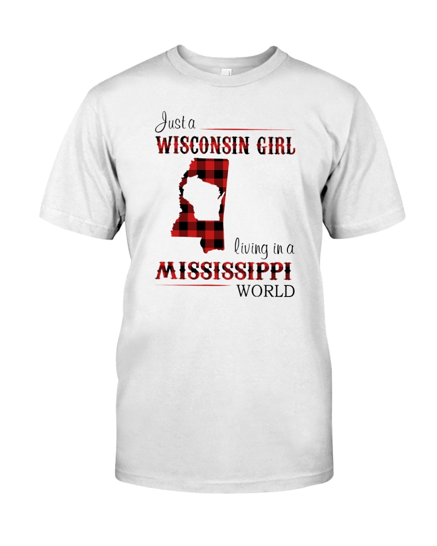 WISCONSIN GIRL LIVING IN MISSISSIPPI WORLD Classic T-Shirt