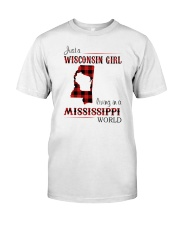 WISCONSIN GIRL LIVING IN MISSISSIPPI WORLD Classic T-Shirt front