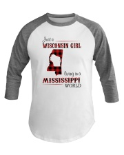 WISCONSIN GIRL LIVING IN MISSISSIPPI WORLD Baseball Tee thumbnail