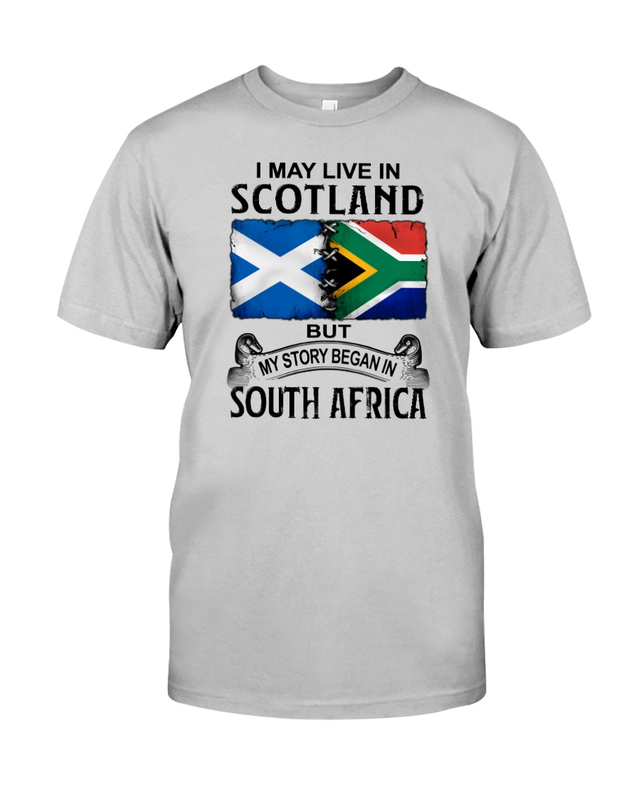 LIVE IN SCOTLAND BEGAN IN SOUTH AFRICA Classic T-Shirt
