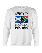 LIVE IN SCOTLAND BEGAN IN SOUTH AFRICA Crewneck Sweatshirt thumbnail
