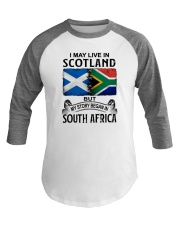 LIVE IN SCOTLAND BEGAN IN SOUTH AFRICA Baseball Tee thumbnail