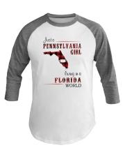 PENNSYLVANIA GIRL LIVING IN FLORIDA WORLD Baseball Tee thumbnail