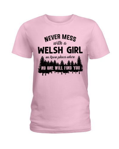 NEVER MESS WITH A WELSH GIRL