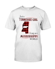 TENNESSEE GIRL LIVING IN MISSISSIPPI WORLD Classic T-Shirt front