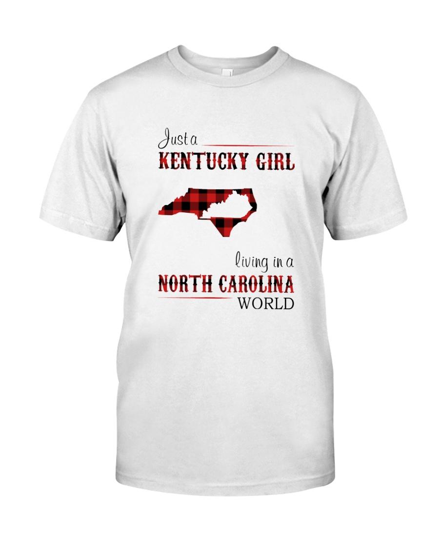 KENTUCKY GIRL LIVING IN NORTH CAROLINA WORLD Classic T-Shirt