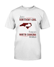 KENTUCKY GIRL LIVING IN NORTH CAROLINA WORLD Classic T-Shirt front