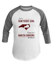 KENTUCKY GIRL LIVING IN NORTH CAROLINA WORLD Baseball Tee thumbnail