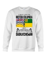 LIVE IN BC IN SASKATCHEWAN ROOT WOMEN Crewneck Sweatshirt thumbnail