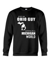 JUST AN OHIO GUY LIVING IN MICHIGAN WORLD Crewneck Sweatshirt thumbnail