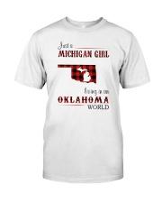 MICHIGAN GIRL LIVING IN OKLAHOMA WORLD  Classic T-Shirt front