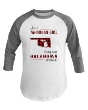 MICHIGAN GIRL LIVING IN OKLAHOMA WORLD  Baseball Tee thumbnail