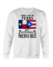 LIVE IN TEXAS BEGAN IN PUERTO RICO Crewneck Sweatshirt thumbnail