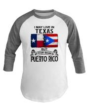 LIVE IN TEXAS BEGAN IN PUERTO RICO Baseball Tee thumbnail