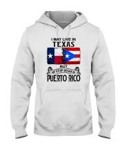 LIVE IN TEXAS BEGAN IN PUERTO RICO Hooded Sweatshirt thumbnail