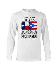LIVE IN TEXAS BEGAN IN PUERTO RICO Long Sleeve Tee thumbnail