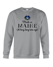 MADE IN MAINE A LONG LONG TIME AGO Crewneck Sweatshirt front