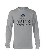 MADE IN MAINE A LONG LONG TIME AGO Long Sleeve Tee thumbnail