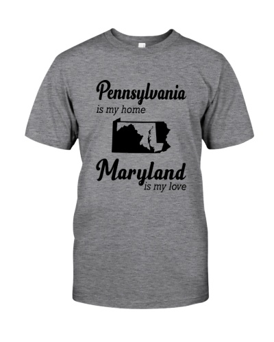 PENNSYLVANIA IS MY HOME MARYLAND IS MY LOVE