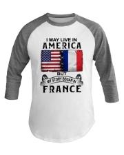 LIVE IN AMERICA BEGAN IN FRANCE Baseball Tee thumbnail