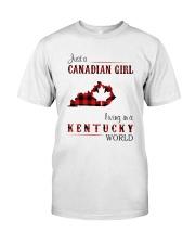 CANADIAN GIRL LIVING IN KENTUCKY WORLD Classic T-Shirt front