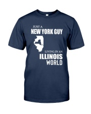 JUST A NEW YORK GUY LIVING IN ILLINOIS WORLD Classic T-Shirt front