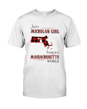 MICHIGAN GIRL LIVING IN MASSACHUSETTS WORLD Classic T-Shirt front