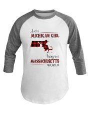 MICHIGAN GIRL LIVING IN MASSACHUSETTS WORLD Baseball Tee thumbnail