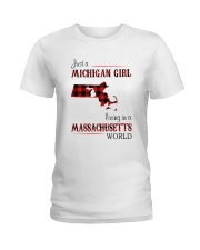MICHIGAN GIRL LIVING IN MASSACHUSETTS WORLD Ladies T-Shirt thumbnail