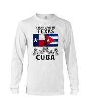 LIVE IN TEXAS BEGAN IN CUBA Long Sleeve Tee thumbnail
