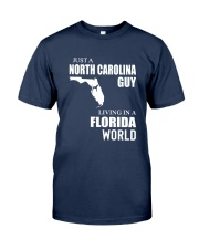 JUST A NORTH CAROLINA GUY LIVING IN FLORIDA WORLD Classic T-Shirt front