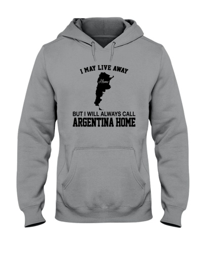 LIVE AWAY HOME BUT I WILL CALL ARGENTINA HOME