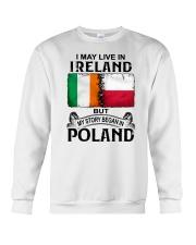 LIVE IN IRELAND BEGAN IN POLAND Crewneck Sweatshirt thumbnail