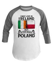 LIVE IN IRELAND BEGAN IN POLAND Baseball Tee thumbnail