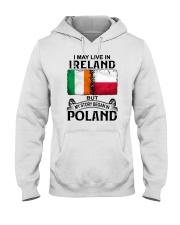 LIVE IN IRELAND BEGAN IN POLAND Hooded Sweatshirt thumbnail