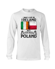 LIVE IN IRELAND BEGAN IN POLAND Long Sleeve Tee thumbnail