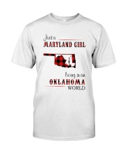 MARYLAND GIRL LIVING IN OKLAHOMA WORLD Classic T-Shirt front