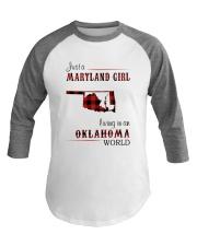 MARYLAND GIRL LIVING IN OKLAHOMA WORLD Baseball Tee thumbnail