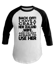 BACK OFF I HAVE A CRAZY NEW ZEALAND WIFE Baseball Tee thumbnail