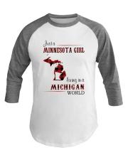 MINNESOTA GIRL LIVING IN MICHIGAN WORLD Baseball Tee thumbnail