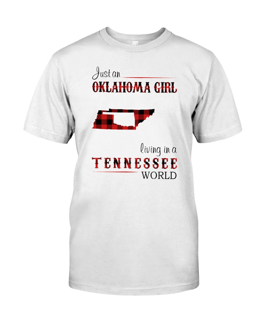 OKLAHOMA GIRL LIVING IN TENNESSEE WORLD Classic T-Shirt