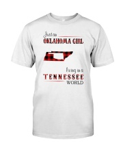 OKLAHOMA GIRL LIVING IN TENNESSEE WORLD Classic T-Shirt front
