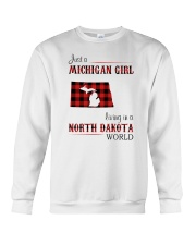 MICHIGAN GIRL LIVING IN NORTH DAKOTA WORLD Crewneck Sweatshirt thumbnail